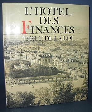 L'HOTEL des FINANCES - 12, rue de la Loi - Histoire d'une maison: CHRISTENS (R.)