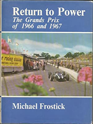 RETURN TO POWER: The Grands Prix of: FROSTICK, Michael