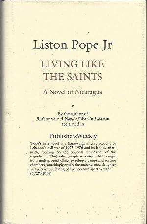 LIVING LIKE THE SAINTS: A Novel of: Liston Pope Jr