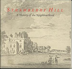 STRAWBERRY HILL: A History of the Neighbourhood: WILLSON, Anthony Beckles