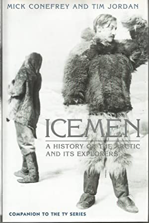 ICEMEN - A History of the Arctic: Mick Conefrey and
