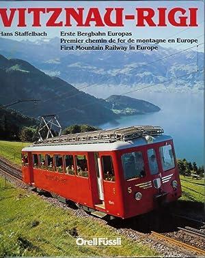 VITZNAU-RIGI: Erste Bergbahn Europas, Premier Chemin de: STAFFELBACH, Hans