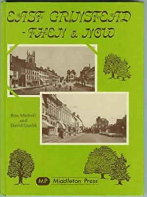 East Grinstead - Then & Now: Ron Michell and