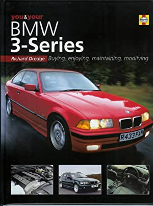 You and Your BMW 3-Series - Buying,: DREDGE, Richard
