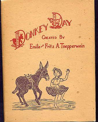 Donkey Day. Toepperwein, Emilie and Fritz A. Near Fine Hardcover A First Edition of a scarce children's book in hardcover.  The story of a Mexican family and their donkey on Market Day in Mexico.   32 pages, illustr