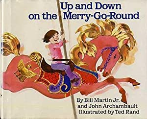 Up and Down on the Merry -: Martin, Bill, Jr.