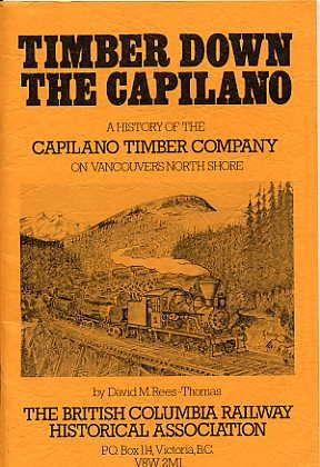 Timber Down the Capilano. the History of: Rees-Thomas, David M.