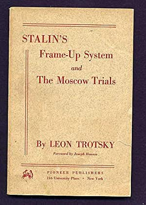 Stalin's Frame-Up System and the Moscow Trials.: Trotsky, Leon. Foreword