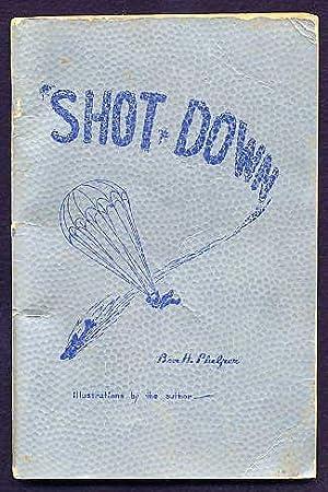 Shot Down.: Phelper, Ben H.