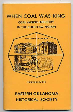 When Coal Was King. Coal Mining Industry: Gunning, I. C.