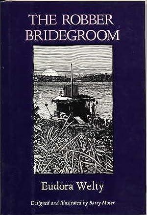 the robber bridegroom by eudora welty essay Free essay: ha jin – the bridegroom described as utopian in nature, the  chinese  essay on the robber bridegroom by eudora welty.