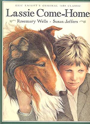 Lassie Come-Home.: Wells, Rosemary.