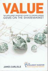 Value : The Intelligent Investor's Guide to: Carlisle, James