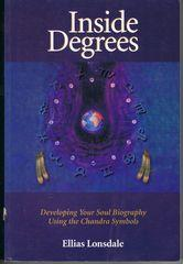 Inside Degrees: Developing Your Soul Biography Using the Chandra Symbols (Inside Astrology , No 2)