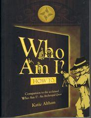 Who Am I? How to - Companion workbook