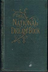 The National Dream Book containing Full, Plain and Accurate Explanations of Fortune Telling by Dr...