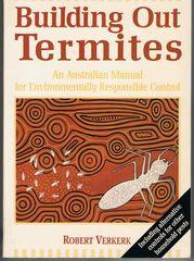 Building Out Termites - An Australian Manual For Environmentally Responsible Control
