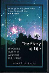 The Story of Life: The Cosmic Journey of Wounding and Healing