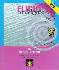 Flight with Delight : Fear of Flying: Rotch, Susie