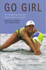 Go Girl! : An Inspiring Journey from Bronze to Gold: Achieve Your Dreams, Unleash Your Power: Cook,...