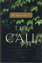 The Call: Finding and Fulfilling the Central Purposes in Your Life