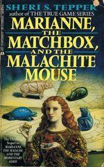 Marianne, the Matchbox and the Malachite Mouse