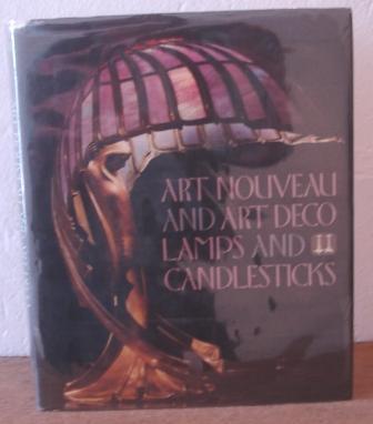 Art Nouveau and Art Deco Lamps and Candlesticks Uecker, Wolf [Assez bon] [Couverture rigide] Art Nouveau and Art Deco Lamps and Candlesticks