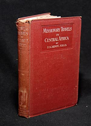 Missionary Travels in Central Africa: F. S. Arnot