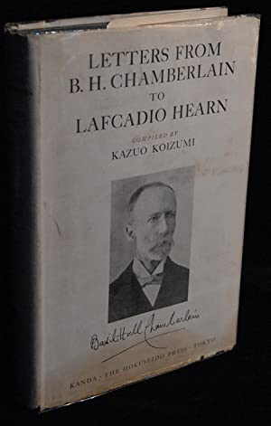 Letters from Basil Hall Chamberlain to Lafcadio: Koizumi, Kazuo (compiler)