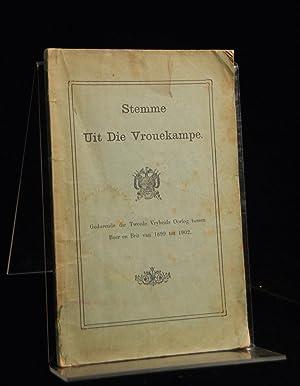 Stemme Uit Die Vrouekampe. Gedurende die Tweede Vryheids Oorlog tussen Boer en Brit van 1899 tot ...