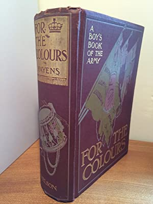 For the Colours: A boys' book of the army