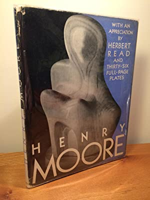 Henry Moore: Sculptor. An Appreciation by Herbert Read. With thirty-six plates.