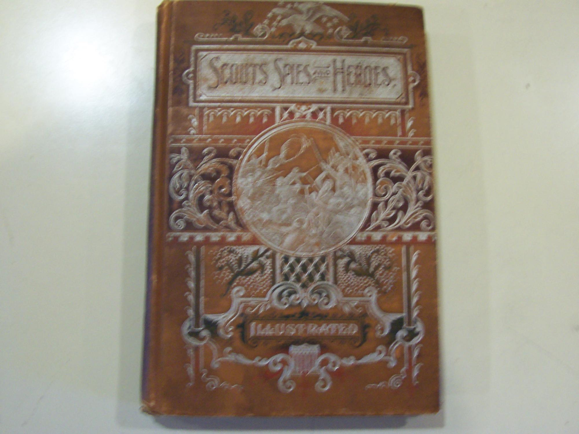 Scouts, Spies, and Heroes of the Great Civil War (Salesman's Sample) Captain Joseph Powers Hazelton Good Hardcover