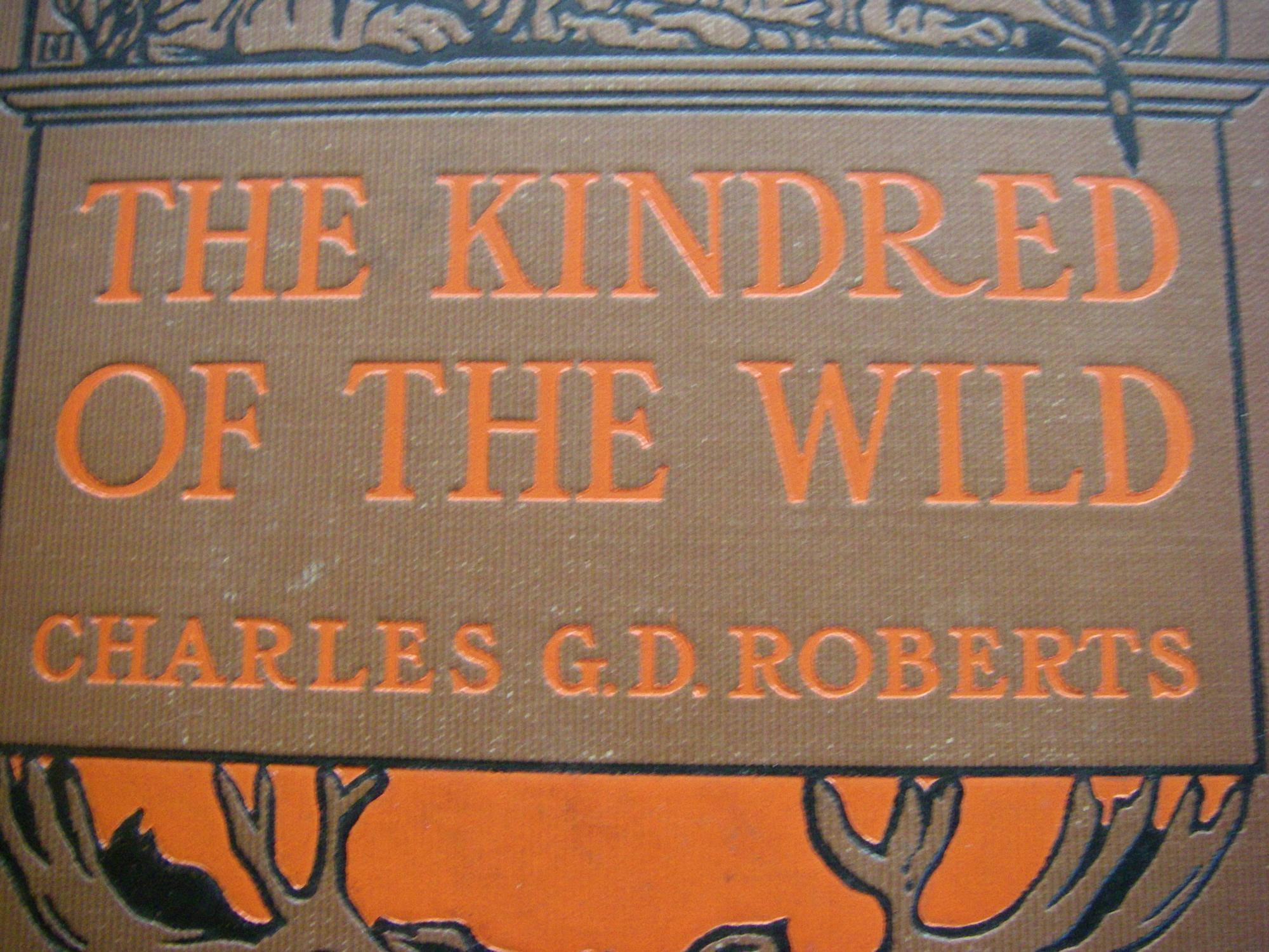 The Kindred of the Wild Charles G. D. Roberts Very Good Hardcover
