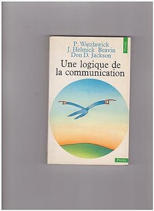 UNE LOGIQUE DE LA COMMUNICATION: WATZLAWICK, PAUL ;
