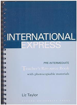 International Express Pre-Intermediate Teacher's Resource Book with: Taylor Liz