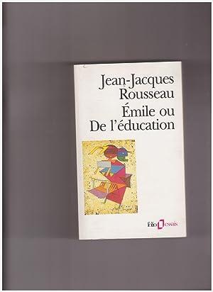 Émile ou De l'éducation: Rousseau Jean Jacques