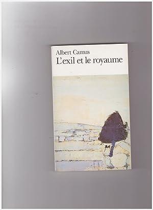 L'Exil Et Le Royaume: Camus Albert