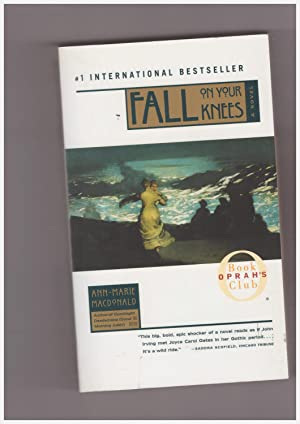Fall on Your Knees A Novel: MacDonald Ann-Marie
