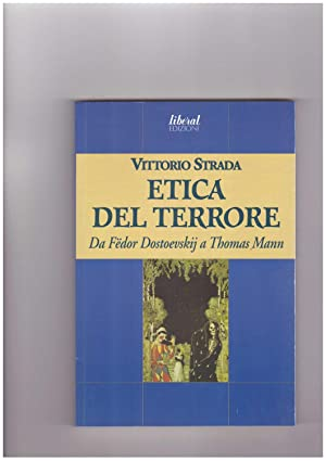 L'etica del terrore. Da Fëdor Dostoevskij a: Strada Vittorio
