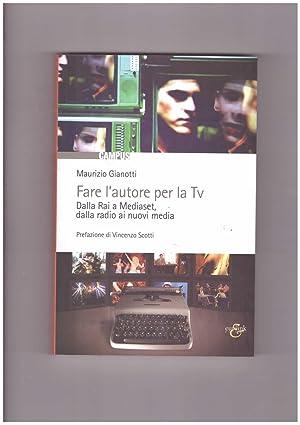 Fare l'autore per la TV: Gianotti Maurizio