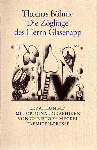 Die Zöglinge des Herrn Glasenapp. Erzählungen. Mit Original-Offsetlithographien von Christoph Meckel.