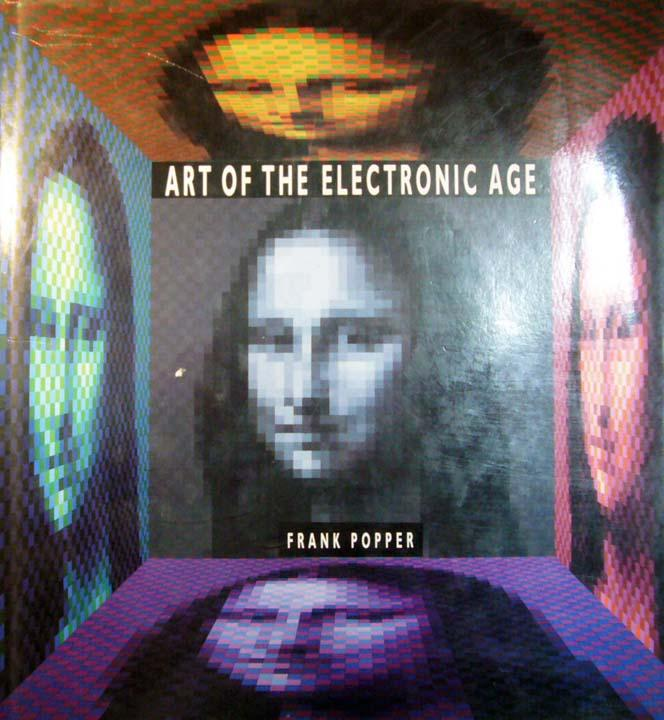 Art of the Electronic Age. [With 277: Popper, Frank: