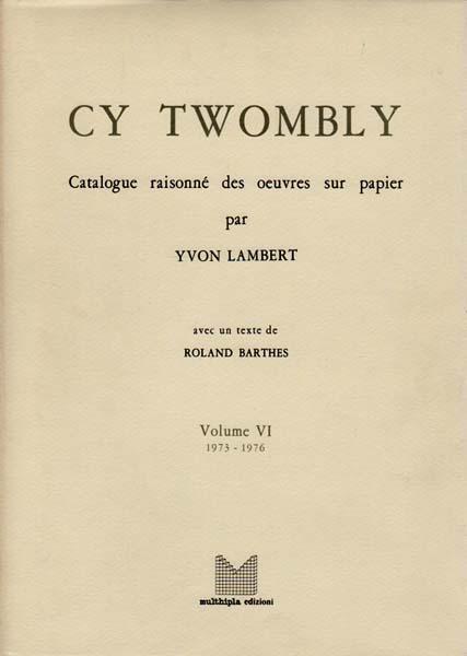 Cy Twombly: Catalogue Raisonn