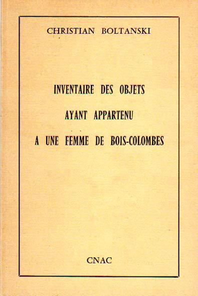Inventaire des objets ayant appartenu a une femme de Bois-Colombes. Publie a l occasion de l exposition Boltanski-Monory 15 octobre - 2 decembre 1974, Festival d Automne a Paris.