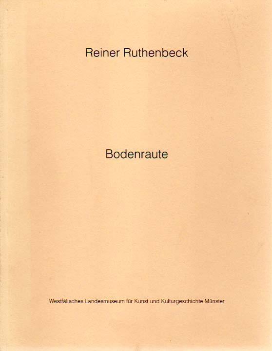 Bodenraute. Westfälisches Landesmuseum für Kunst und Kulturgeschichte Münster, 13. ...
