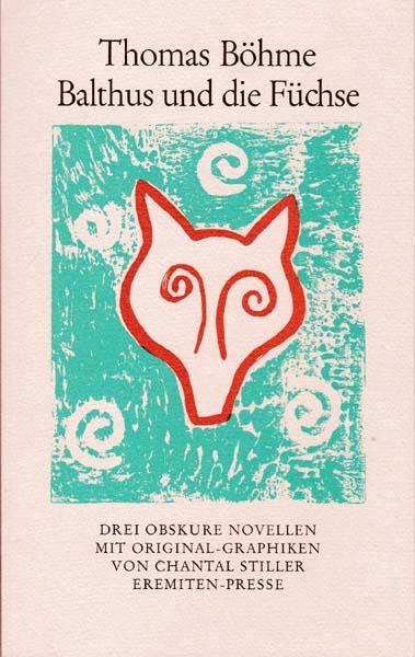 Balthus und die Füchse Erzählungen. Mit Original-Offsetlithographien von Christoph Meckel.