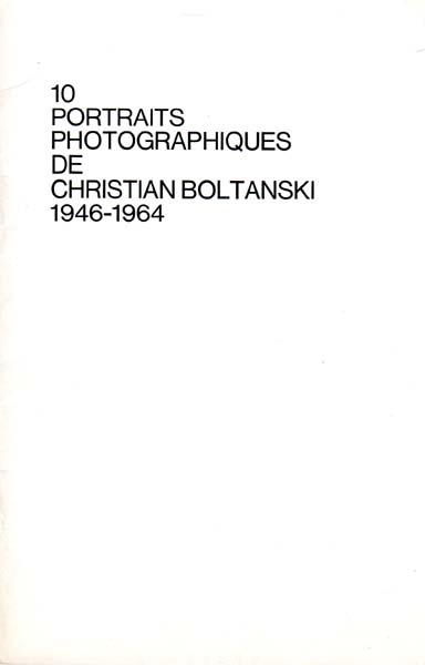 10 Portraits Photographiques de Christian Boltanski 1946 - 1964. Documents photographiques executes par Annette Messager le 17 juillet 1972 au Parc Montsouris.
