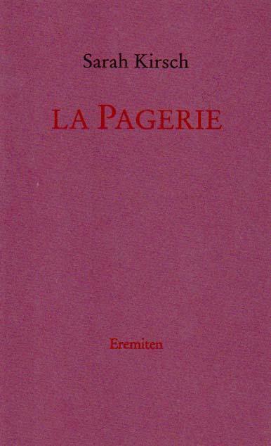 La Pagerie. Ein Sommer in der Provence.: Kirsch, Sarah: