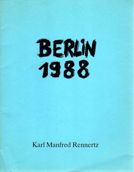 Berlin 1988. Künstlerhaus Bethanien, Berlin in Zusammenarbeit: Rennertz, Karl Manfred: